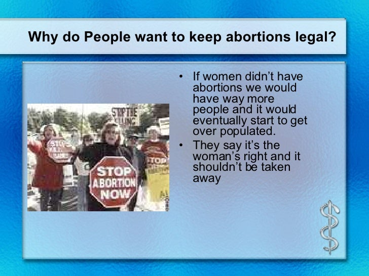 why abortion should be legalized essay Read this essay on should abortion be legal come browse our large digital warehouse of free sample essays get the knowledge you need in order to pass your classes and more.