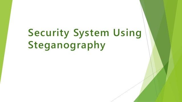 Security System Using Steganography