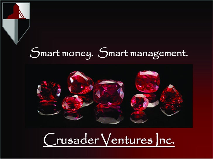 Smart money. Smart management.       Crusader Ventures Inc.