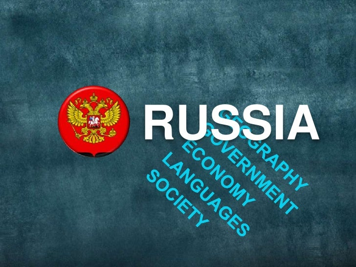 RUSSIA<br />GEOGRAPHY<br />GOVERNMENT<br />ECONOMY<br />LANGUAGES<br />SOCIETY<br />