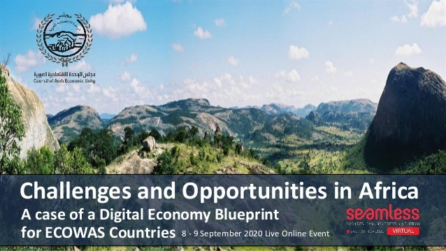 Challenges and Opportunities in Africa A case of a Digital Economy Blueprint 8 - 9 September 2020 Live Online Eventfor ECO...