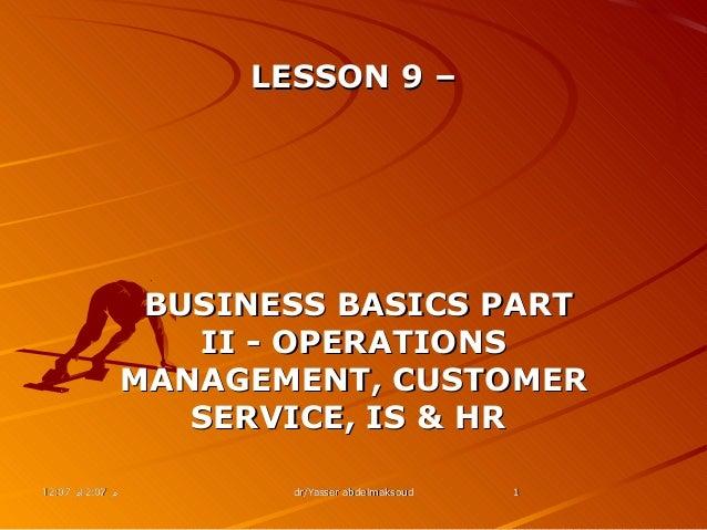 12:07 م12:07 م12:07 م12:07 م dr/Yasser abdelmaksouddr/Yasser abdelmaksoud 11LESSON 9LESSON 9 ––BUSINESS BASICS PAR...