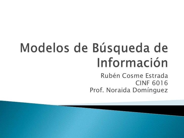 Rubén Cosme Estrada               CINF 6016Prof. Noraida Domínguez