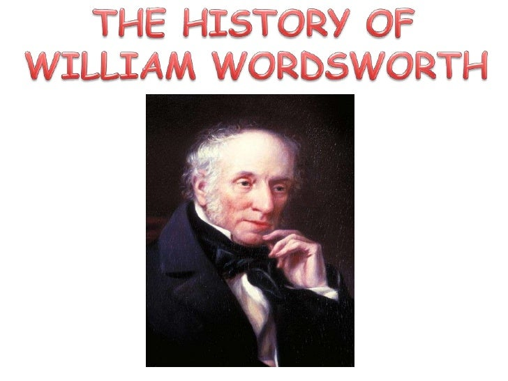 THE HISTORY OF<br />WILLIAM WORDSWORTH<br />