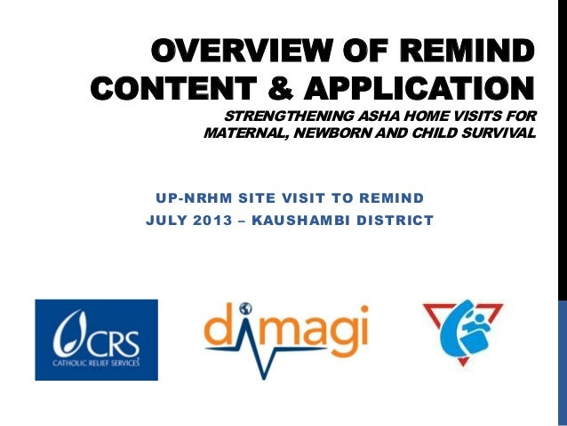OVERVIEW OF REMIND CONTENT & APPLICATION STRENGTHENING ASHA HOME VISITS FOR MATERNAL, NEWBORN AND CHILD SURVIVAL UP-NRHM S...
