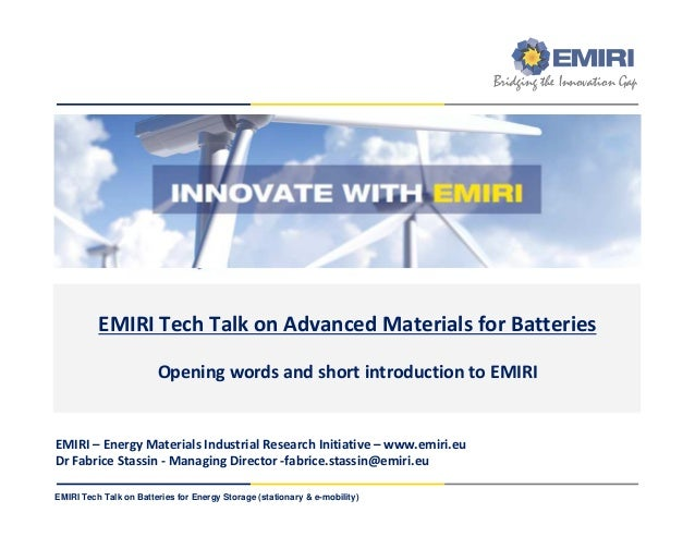 ENERGY MATERIALS INDUSTRIAL RESEARCH INITIATIVE Bridging the Innovation Gap EMIRI Tech Talk on Batteries for Energy Storag...