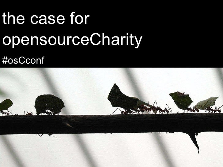 opensource Charity #osCconf the case for