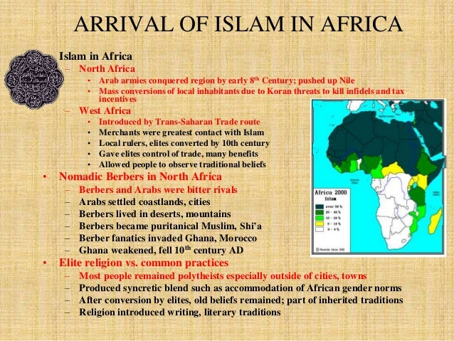 ARRIVAL OF ISLAM IN AFRICA  • Islam in Africa  – North Africa  • Arab armies conquered region by early 8th Century; pushed...