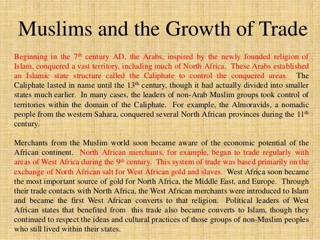 Islamic  Mosque  in Ghana  After 700 AD, the religion of Islam began to spread over northern  Africa. Followers of this re...