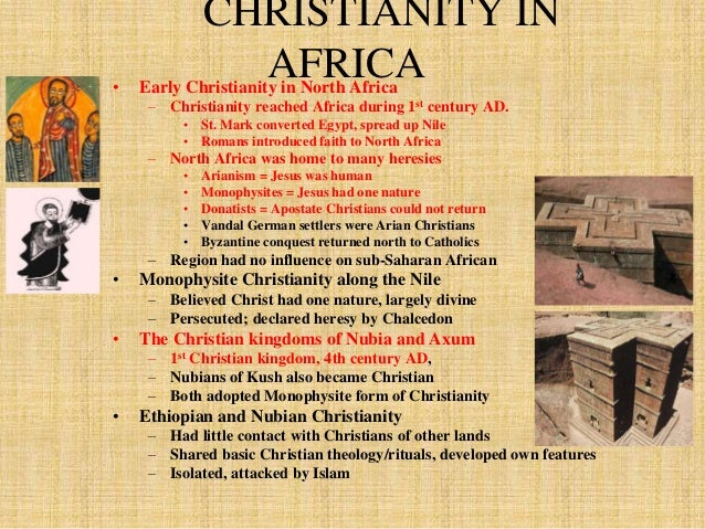 CHRISTIANITY IN  AFRICA  • Early Christianity in North Africa  – Christianity reached Africa during 1st century AD.  • St....