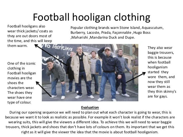 hooligans essay Everything changed the night bovver betrayed us the night the nto stormed our pub the night steve and pete got killed i don't blame bovver for steve dea.