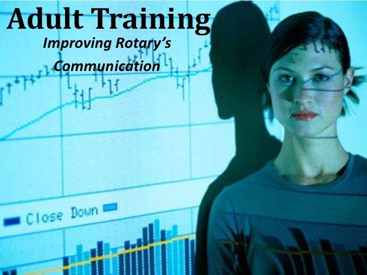 Adult Training  Improving Rotary's   Communication