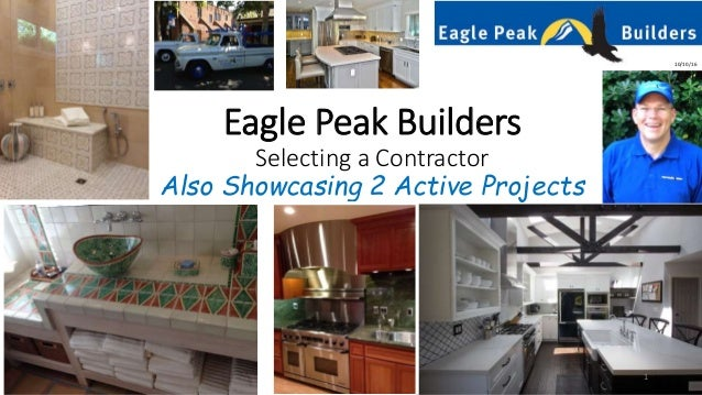 Eagle Peak Builders Selecting a Contractor Also Showcasing 2 Active Projects Gabe Friedman Photo 10/10/16 1