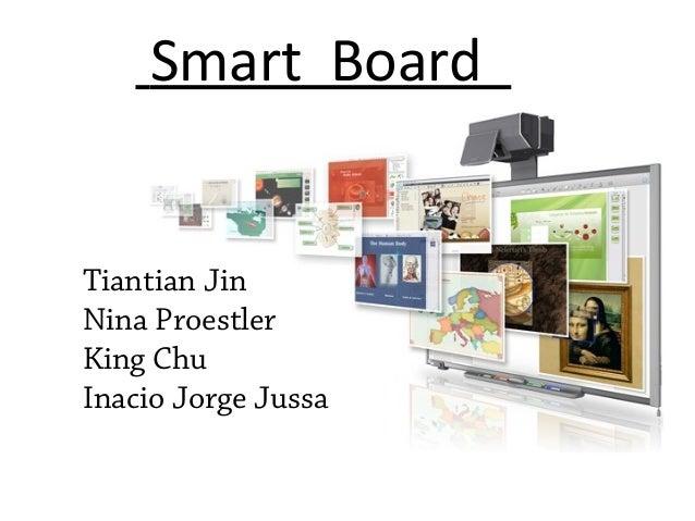 Smart Board Tiantian Jin Nina Proestler King Chu Inacio Jorge Jussa
