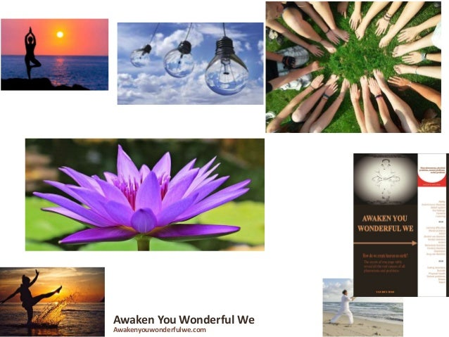 Awaken You Wonderful We Love – Connection – Stimulation – and Abilities