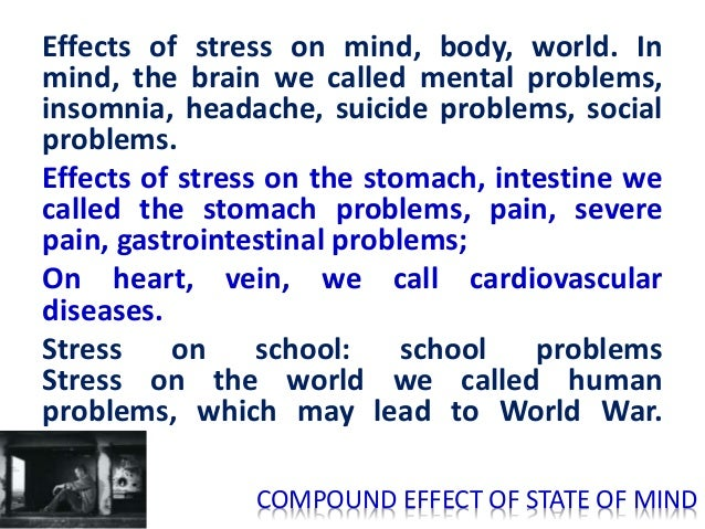 Stress start from the state of mind It is not cold, virus, flu make American ill, but the stressed mind. January is the mo...