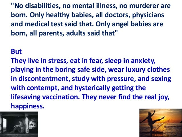 But They live in stress, eat in fear, sleep in anxiety, playing in the boring safe side, wear luxury clothes in discontent...