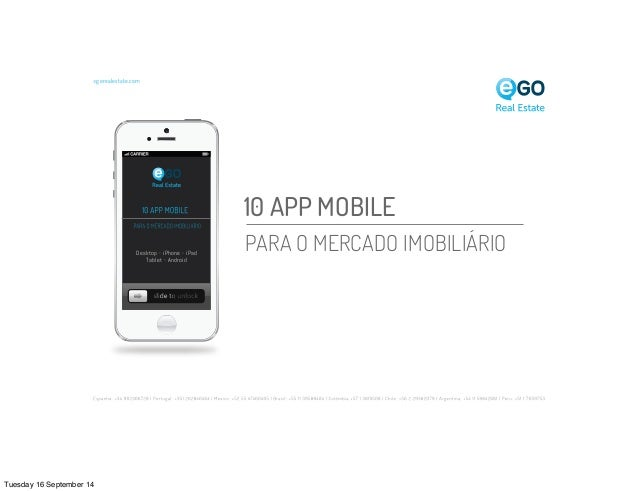 10 APP MOBILE  PARA O MERCADO IMOBILIÁRIO  egorealestate.com  Desktop - iPhone - iPad  Tablet - Android  Tuesday 16 Septem...