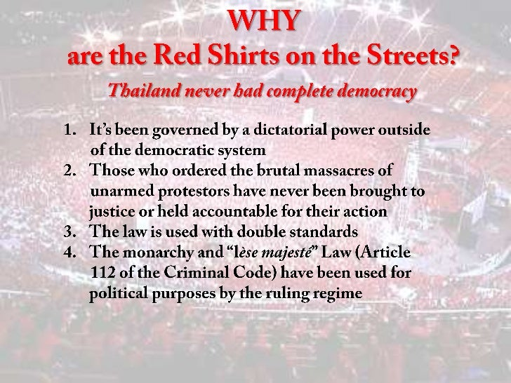 WHY are the Red Shirts on the Streets?<br />Thailand never had complete democracy<br />It's been governed by a dictatorial...