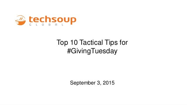 Top 10 Tactical Tips for #GivingTuesday September 3, 2015