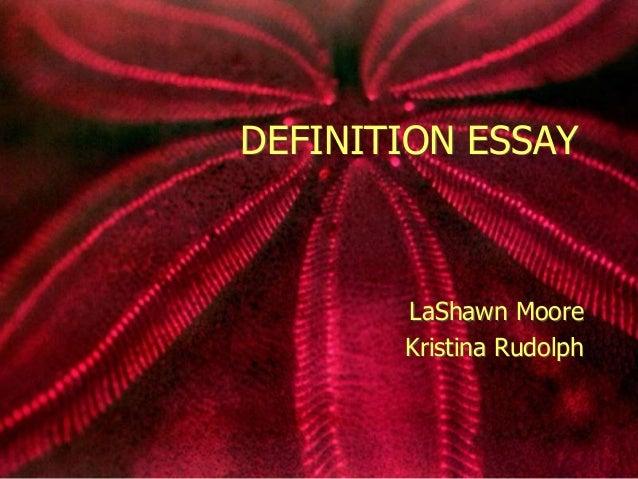 DEFINITION ESSAY LaShawn Moore Kristina Rudolph