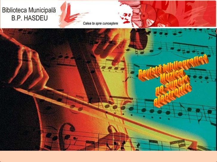 Revistă bibliografică Muzica  pe suport electronic