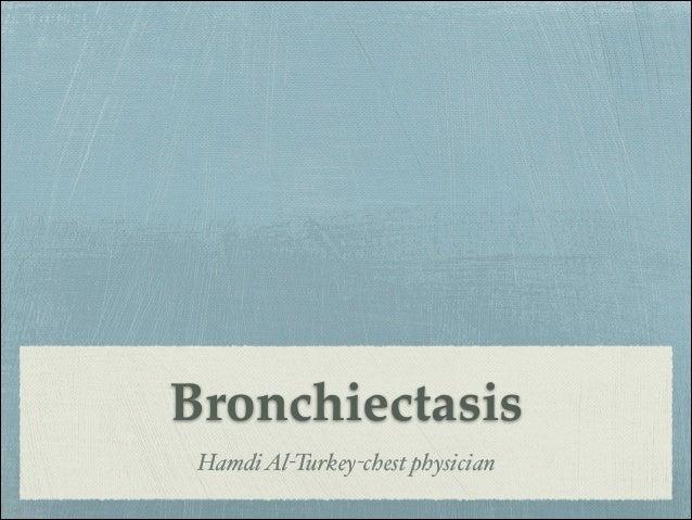 Bronchiectasis HamdiAl-Turkey-chest physician