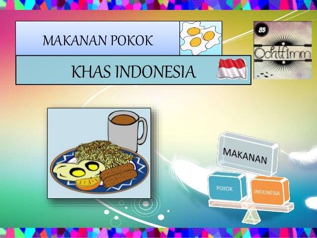 MAKANAN POKOK  KHAS INDONESIA
