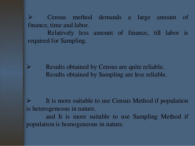 Census, sampling survey, sampling design and types of sample design.