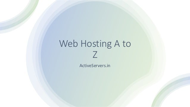 Web Hosting A to Z ActiveServers.in