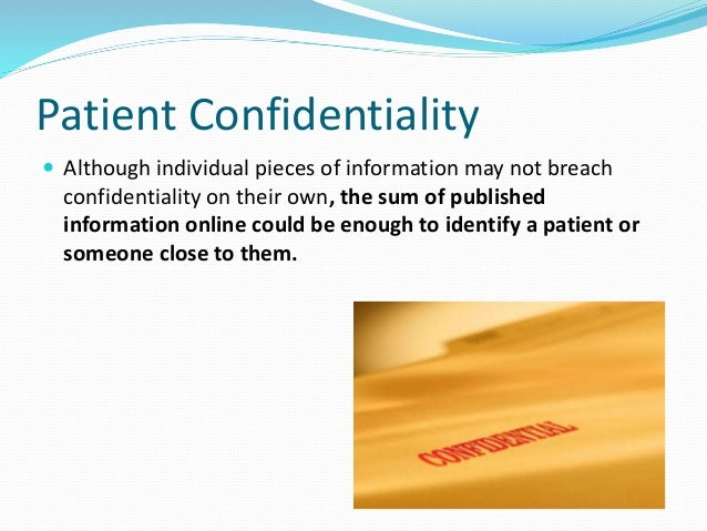 explain the ethical implications of a breach of confidentiality in nursing Ethics in nursing are often complicated nurses are able to breach confidentiality in cases where a patient makes a threat of self-harm or is potentially harmful to another individual nurses face tough ethical issues in general.