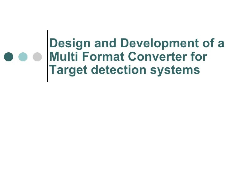 Design and Development of a Multi Format Converter for  Target detection systems
