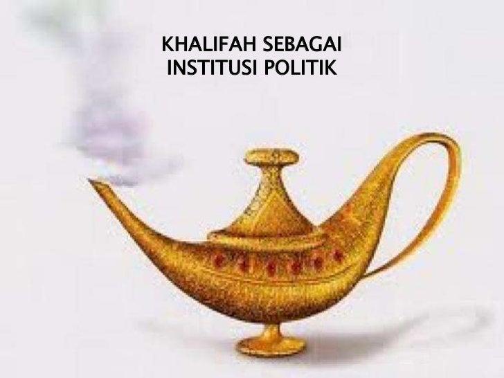 KHALIFAH SEBAGAIINSTITUSI POLITIK