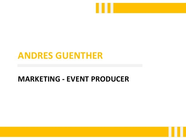 ANDRES GUENTHER MARKETING - EVENT PRODUCER