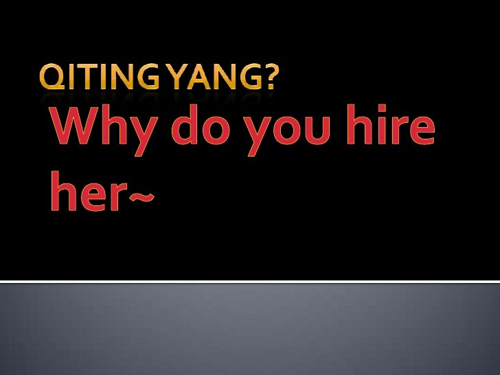 QitingYang?<br />Why do you hire her~<br />
