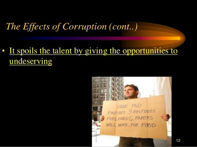 causes and consequences of corruption in Corruption has economic and social effects on people and business around the  globe it lowers.