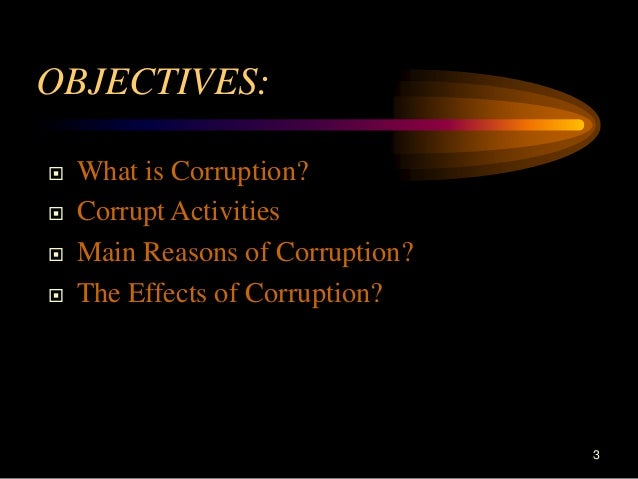 effects of corruption Effects of corruption on good governance written by: atif noor khan on april 15, 2015 there is no denying the fact that good governance can thrive only in a society that is necessarily corruption-free.