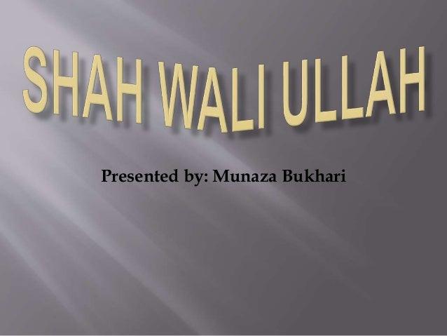 Presented by: Munaza Bukhari