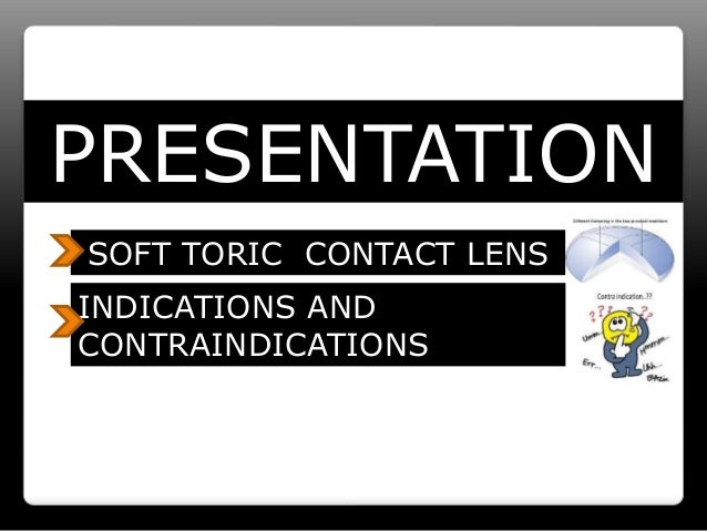 PRESENTATION SOFT TORIC CONTACT LENS INDICATIONS AND CONTRAINDICATIONS