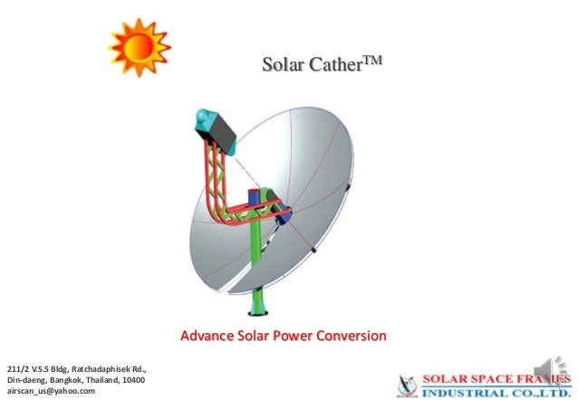 Solar CatherTM  Advance Solar Power Conversion 211/2 V.S.S Bldg, Ratchadaphisek Rd., Din-daeng, Bangkok, Thailand, 10400 a...