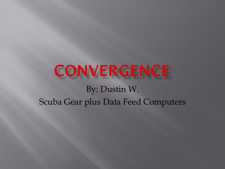 By: Dustin W. Scuba Gear plus Data Feed Computers