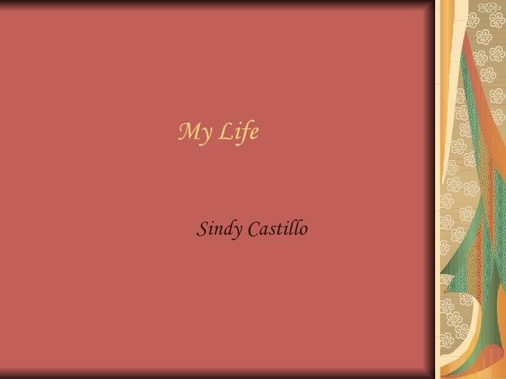 My Life Sindy Castillo