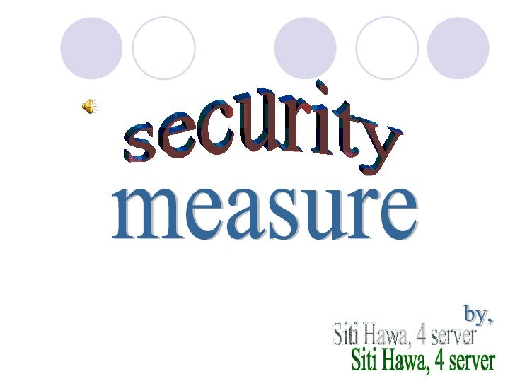 security measure by, Siti Hawa, 4 server