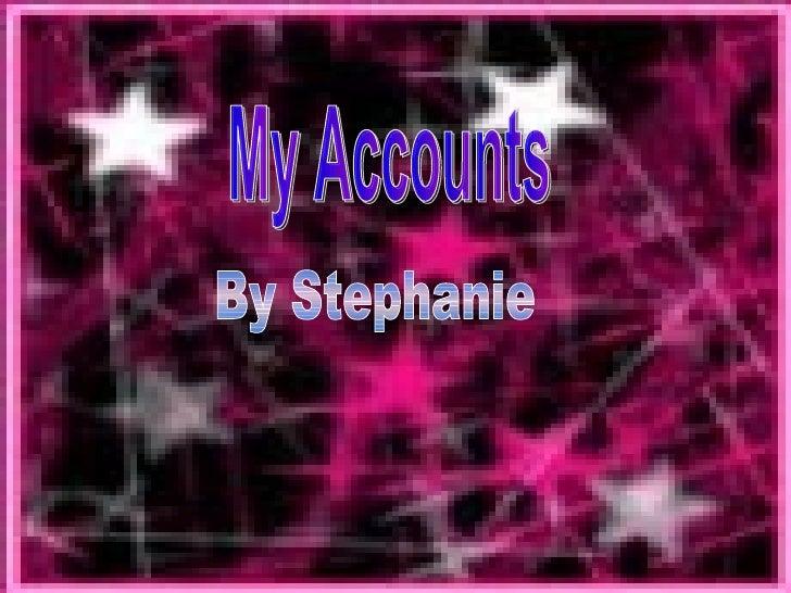 My Accounts By Stephanie