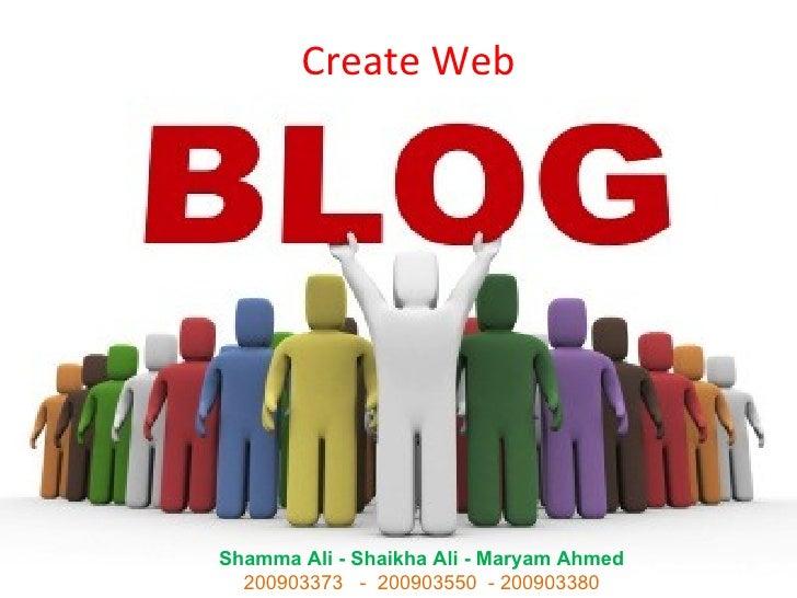 Create WebShamma Ali - Shaikha Ali - Maryam Ahmed  200903373 - 200903550 - 200903380