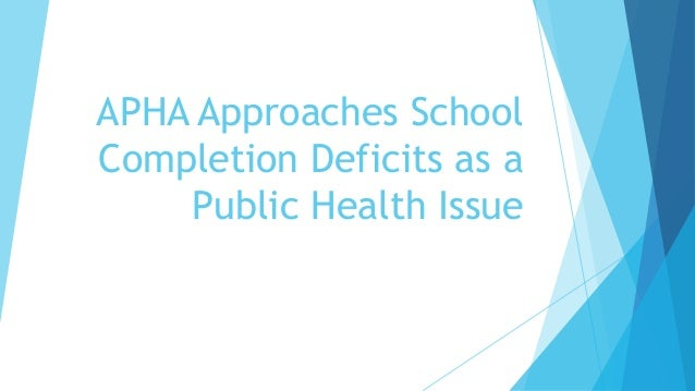 APHA Approaches School Completion Deficits as a Public Health Issue