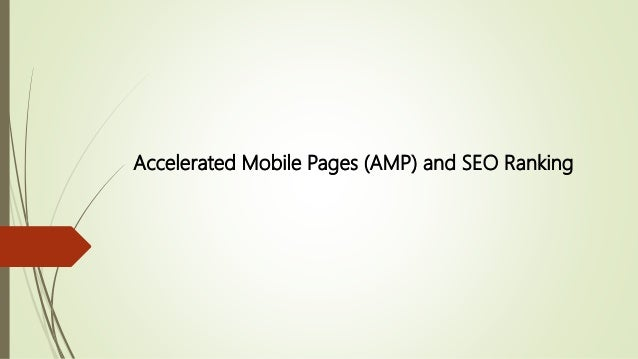 Accelerated Mobile Pages (AMP) and SEO Ranking