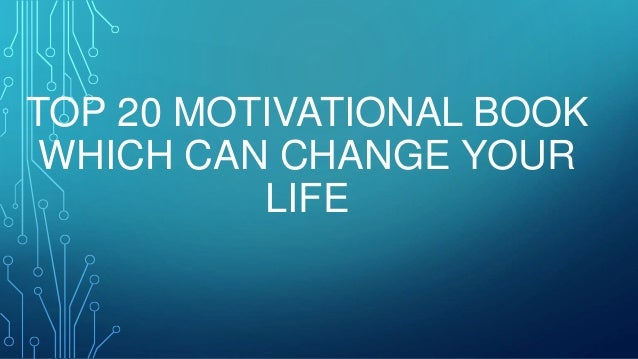 TOP 20 MOTIVATIONAL BOOK WHICH CAN CHANGE YOUR LIFE