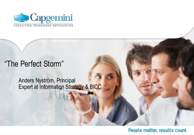 """The Perfect Storm""Anders Nyström, PrincipalExpert at Information Strategy & BICC"