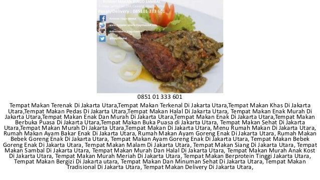 0851 01 333 601 Tempat Makan Terenak Di Jakarta Utara,Tempat Makan Terkenal Di Jakarta Utara,Tempat Makan Khas Di Jakarta ...